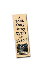 A book shop is my type of place!' Bookmark
